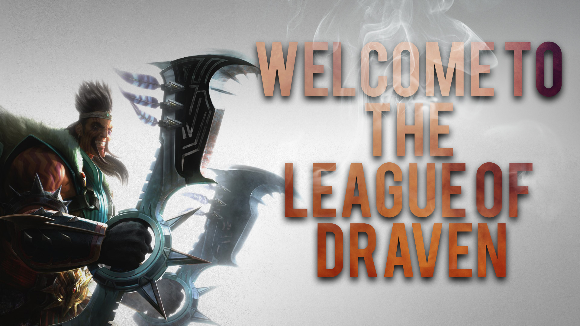 Welcome To League of Draven wallpaper